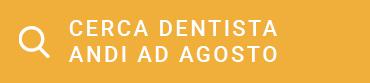 Cerca il dentista ANDI aperto ad agosto